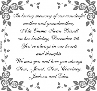 In loving memory of Ada Emma Ivan Bissell
