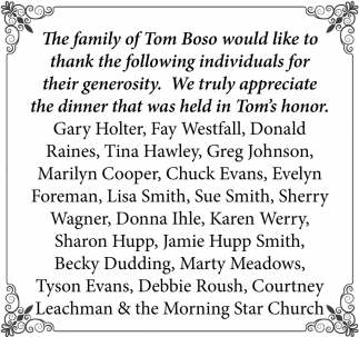 The family of Tom Boso would like to thank for their generosity